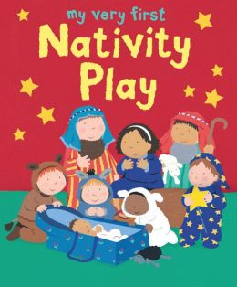 My Very First Nativity Play
