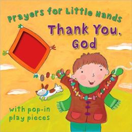 Thank You, God: Prayers for Little Hands
