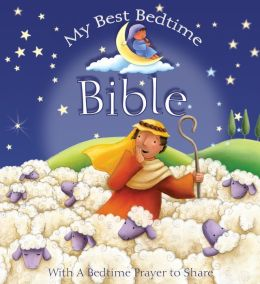 My Best Bedtime Bible: With a Bedtime Prayer to Share