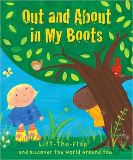 Out and About in My Boots: Lift-the-Flap and Discover the World Around You