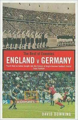 Best of Enemies: England v Germany, a Century of Football Rivalry