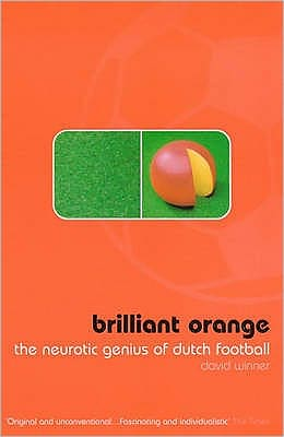 Brilliant Orange : The Neurotic Genius of Dutch Football