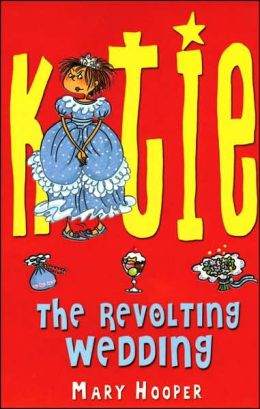Katie: The Revolting Wedding