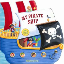 My Pirate Ship: Peep-Through Play Books