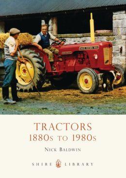 Tractors: 1880s to 1980s