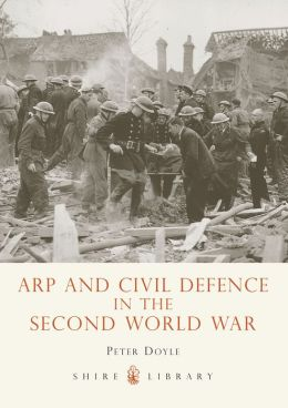 ARP and Civil Defence in the Second World War