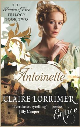 Antoinette: Women of Fire Trilogy: Book Two
