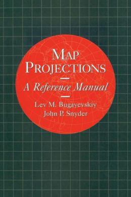 Map Projections: A Reference Manual