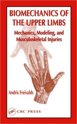 Biomechanics of the Upper Limbs: Mechanics, Modelling and Musculoskeletal Injuries