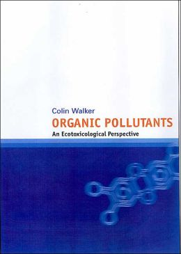 Organic Pollutants: An Ecotoxilogical Perspective