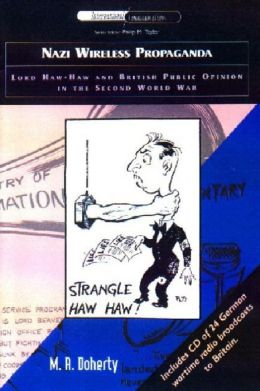 Nazi Wireless Propaganda: Lord Haw-Haw and British Public Opinion