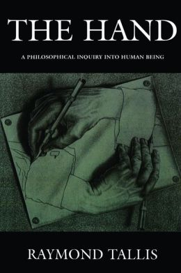 The Hand: A Philosophical Inquiry into Human Being