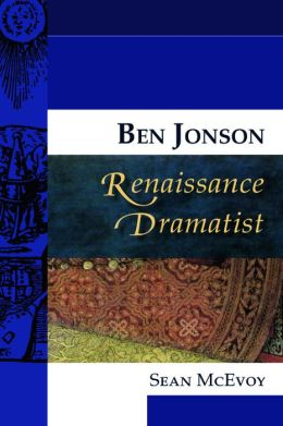 Ben Jonson, Renaissance Dramatist