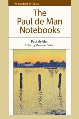 The Paul de Man Notebooks