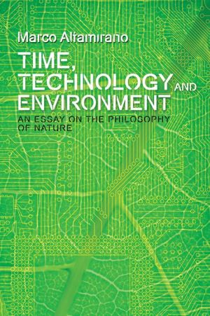Time, Technology and Environment: An Essay on the Philosophy of Nature