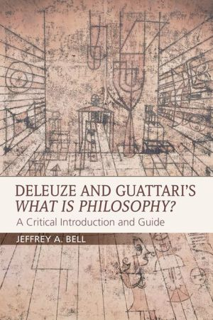 Deleuze and Guattari's What is Philosophy?: A Critical Introduction and Guide