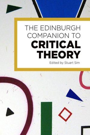The Edinburgh Companion to Critical Theory