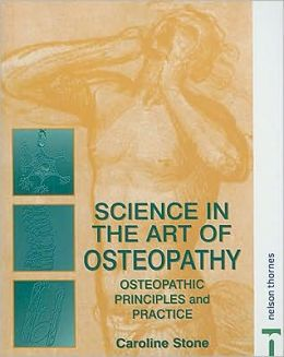 Science in the Art of Osteopathy: Osteopathic Principles and Practice