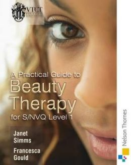 Practical Guide to Beauty Therapy: Level 1