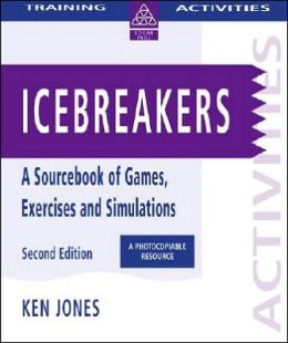 Icebreakers: A Sourcebook of Games, Exercises and Simulations