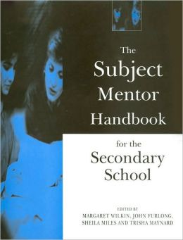 The Subject Mentor Handbook for the Secondary School: Practical Resources for Working with Student Teachers