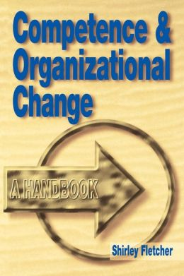 Competence and Organizational Change: A Handbook