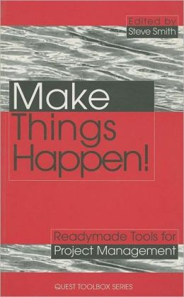 Make Things Happen!: Readymade Tools for Project Management