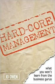 Hard-Core Management: Revealing the Unwritten Rules