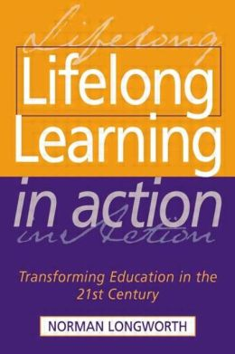 Lifelong Learning in Action: Transforming Education in the 21st Century