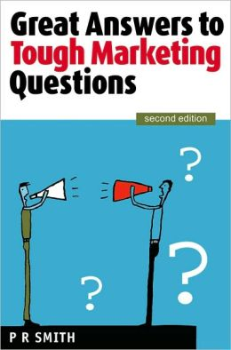 Great Answers to Tough Marketing Questions