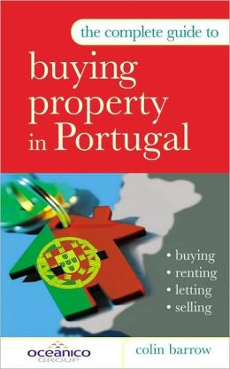 Buying Property in Portugal: Buying, Renting, Letting and Selling
