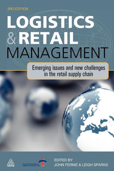 Logistics & Retail Management: Emerging Issues and New Challenges in the Retail Supply Chain