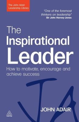 Inspirational Leader: How to Motivate, Encourage and Achieve Success