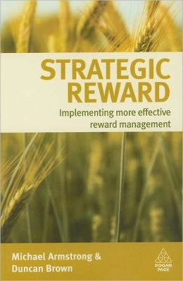 Strategic Reward: Implementing More Effective Reward Management