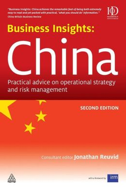 Business Insights: China: Practical Advice on Operational Strategy and Risk Management