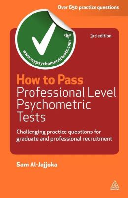 How to Pass Professional Level Psychometric Tests: Over 500 Practice Questions for Graduate and Professional Recruitment