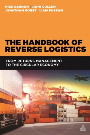 The Handbook of Reverse Logistics: From Returns Management to the Circular Economy