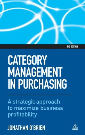 Category Management in Purchasing: A Strategic Approach to Maximize Business Profitability
