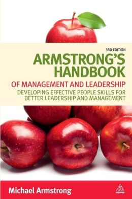 Armstrong's Handbook of Management and Leadership: Developing Effective People Skills for Better Leadership and Management