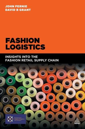 Fashion Logistics: Insights Into the Fashion Retail Supply Chain
