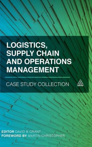 Logistics, Supply Chain and Operations Management Case Study Collection