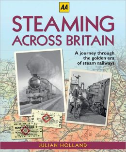 Steaming Across Britain: A Nostalgic Journey Through the Golden Years of Steam Railways