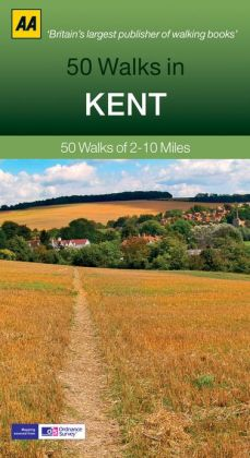 50 Walks in Kent: 50 Walks of 2-10 Miles