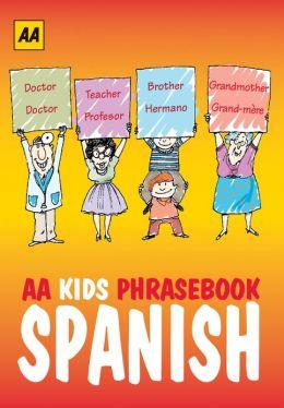 AA Kids Phrasebook: Spanish