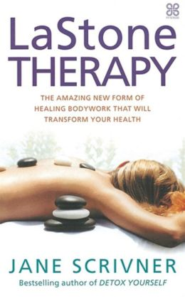 La Stone Therapy: The Amazing New Form of Healing Bodywork That Will Transform Your Health