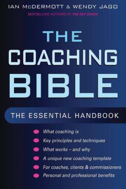 The Coaching Bible: The Essential Handbook