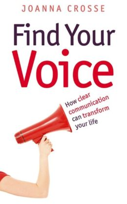 Find Your Voice: How Clear Communication Can Transform Your Life