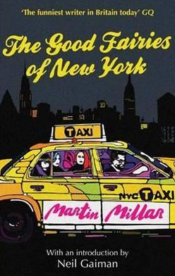 The Good Fairies of New York. by Martin Millar