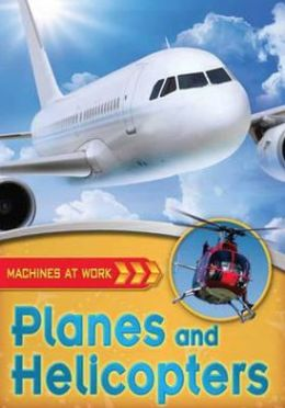 Planes and Helicopters: Machines at Work