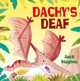 Dachy's Deaf. by Jack Hughes
